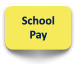 Button to be redirected to School Pay where you can pay for school services (i.e., parking passes, preschool tuition)